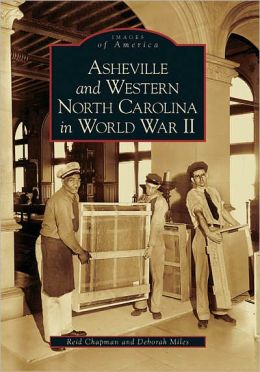 Asheville and Western North Carolina in World War II (Images of America Series)