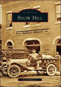 Snow Hill, Maryland (Images of America Series)