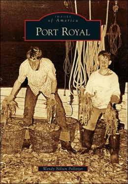 Port Royal, South Carolina (Images of America Series)