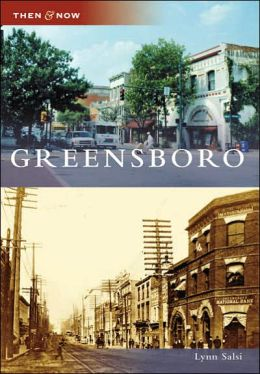 Greensboro, North Carolina (Then and Now Series)