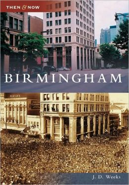 Birmingham, Alabama (Then and Now Series)