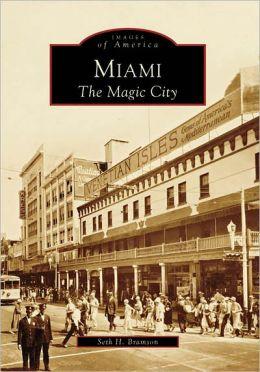 Miami, Florida: The Magic City (Images of America Series)