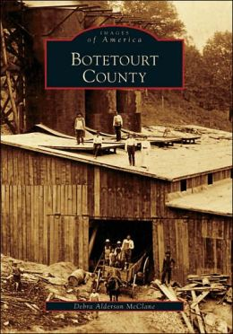 Botetourt County, Virginia (Images of America Series)
