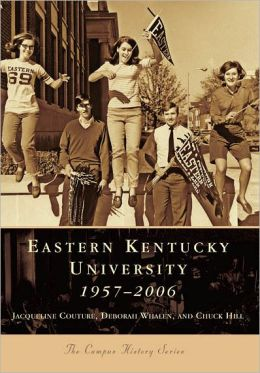 Eastern Kentucky University: 1957-2006 (Campus History Series)