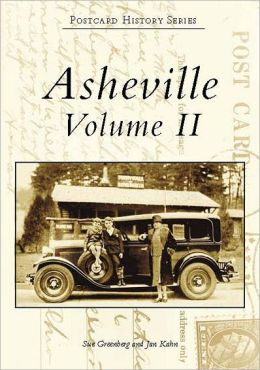 Asheville: A Postcard History, Volume II, North Carolina (Postcard History Series)