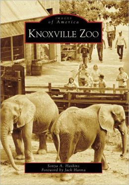Knoxville Zoo, Tennessee (Images of America Series)