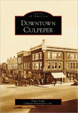 Downtown Culpeper, Virginia (Images of America Series)