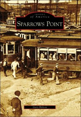 Sparrows Point, Maryland (Images of America Series)