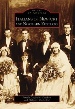 Italians of Newport and Northern Kentucky (Images of America Series)