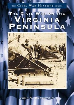 Civil War on the Virginia Peninsula (Civil War Series)