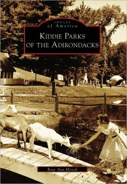 Kiddie Parks of the Adirondacks, New York (Images of America Series)