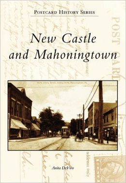 New Castle and Mahoningtown, Pennsylvania (Postcard History Series)