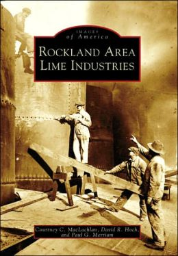 Rockland Area Lime Industries, Maine (Images of America Series)