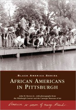 African Americans in Pittsburgh, Pennsylvania (Black America Series)