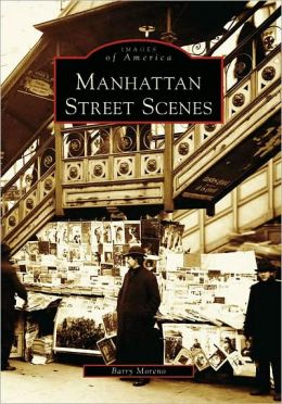 Manhattan Street Scenes (Images of America Series)