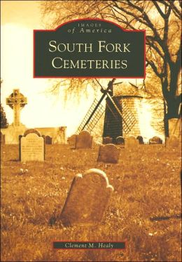 South Fork Cemeteries, New York (Images of America Series)