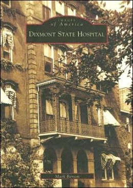 Dixmont State Hospital, Pennsylvania (Images of America Series)