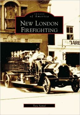 New London Firefighting, Connecticut (Images of America Series)
