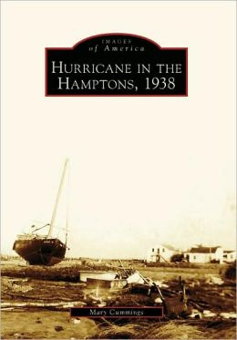 Hurricane in the Hamptons 1938 (Images of America Series)