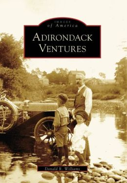 Adirondack Ventures, New York (Images of America Series)
