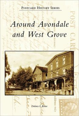 Around Avondale and West Grove, Pennsylvania (Postcard History Series)