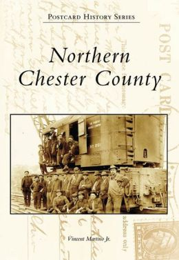 Northern Chester County, Pennsylvania (Postcard History Series)