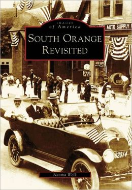 South Orange, New Jersey Revisited (Images of America Series)
