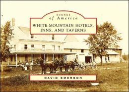 White Mountain Hotels, Inns, and Taverns (Scenes of America Series)
