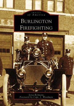 Burlington Firefighting, Vermont (Images of America Series)