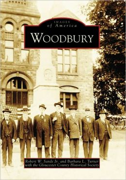 Woodbury, New Jersey (Images of America Series)