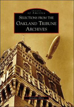 Selections From the Oakland Tribune Archives, California (Images of America Series)