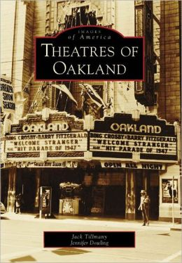 Theatres of Oakland, California (Images of America Series)