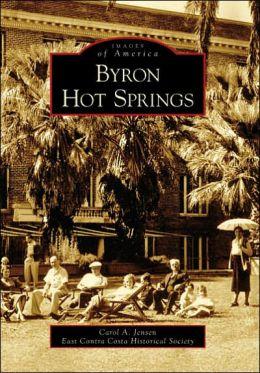 Byron Hot Springs, California (Images of America Series)
