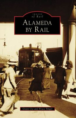 Alameda by Rail, California (Images of Rail Series)