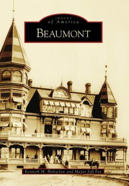 Beaumont, California (Images of America Series) by Kenneth