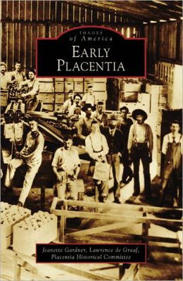 Early Placentia, California (Images of America Series)