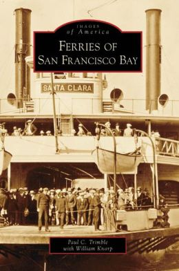 Ferries on San Francisco Bay, California (Images of America Series)