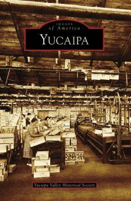 Yucaipa, California (Images of America Series)