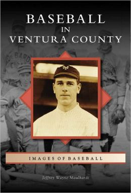 Baseball in Ventura County, California (Images of Baseball Series)