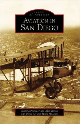 Aviation in San Diego, California (Images of Aviation Series)