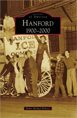 Hanford, California: 1900-2000 (Images of America Series)