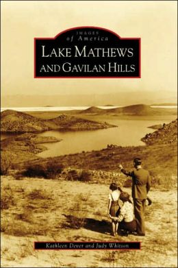 Lake Mathews and Gavilan Hills (Images of America Series)