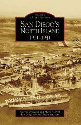 San Diego's North Island 1911-1941 (Images of Aviation Series)