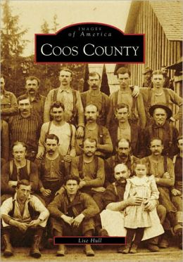 Coos County, Oregon (Images of America Series)
