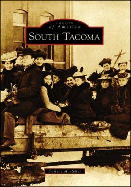 South Tacoma, Washington [Images of America Series]