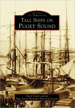 Tall Ships on Puget Sound, Washington (Images of America Series)