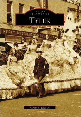 Tyler, Texas (Images of America Series)