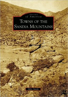 Towns of the Sandia Mountains, New Mexico (Images of America Series)