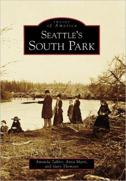 Seattle's South Park, Washington (Images of America Series)