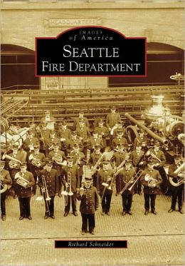 Seattle Fire Department, Washington (Images of America Series)
